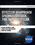 Effects of an Approach Spacing Flight Deck Tool on Pilot Eyescan, U. S. Department U.S. Department of Transportation, 1494262967