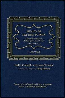 Huang Di Nei Jing Su Wen: An Annotated Translation Of Huang Di's Inner Classic - Basic Questions: 2 Volumes por Paul U. Unschuld epub