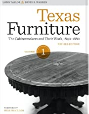 Texas Furniture, Volume One: The Cabinetmakers and Their Work, 1840-1880, Revised edition