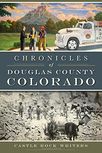 Chronicles of Douglas County, Colorado (American Chronicles) (Castle Store Colorado Rock)