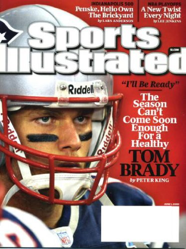 (Sports Illustrated June 1 2009 Tom Brady/New England Patriots on Cover (