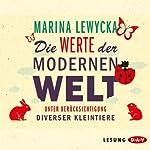 Die Werte der modernen Welt unter Berücksichtigung diverser Kleintiere | Marina Lewycka