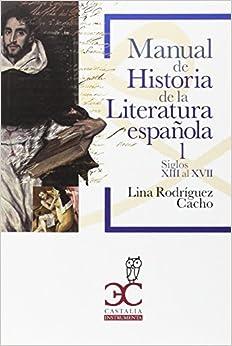 Manual De Historia De La Literatura Española 1: Siglos Xiii Al Xvii por Lina Rodríguez Cacho epub