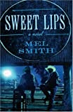 Sweet Lips, Mel Smith, 1555839843