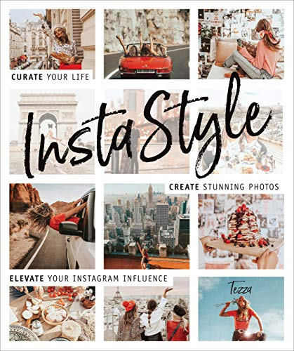 InstaStyle Curate Your Life, Create Stunning Photos, and Elevate Your Instagram Influence [Barton, Tessa] (Tapa Blanda)