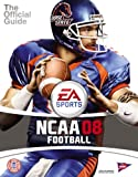NCAA Football 08: Prima Official Game Guide (Prima Official Game Guides)