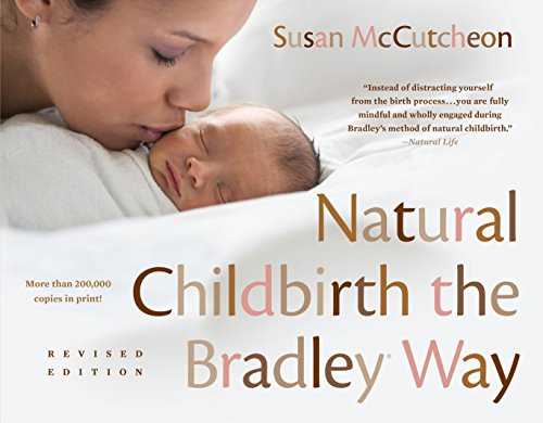 - Natural Childbirth the Bradley Way: Revised Edition