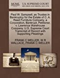 Paul W. Sampsell, As Trustee in Bankruptcy for the Estate of C. A. Reed Furniture Company, a Corporation, Bankrupt, Petitioner, V. Lawrence Warehouse, Frank C. Weller and W. R. WALLACE, 1270384201