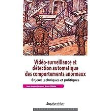 Vidéo-surveillance et détection automatique des comportements anormaux: Enjeux techniques et politiques (Espaces Politiques) (French Edition)