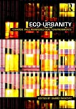 Eco-Urbanity : Towards Well-Mannered Built Environments, , 0415472784