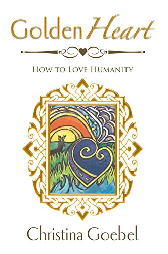 GoldenHeart: How to Love Humanity