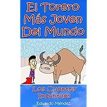 El Torero Más Joven del Mundo (Cuentos Infantiles) (Volume 5) (Spanish Edition)