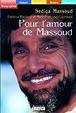 Pour l'amour de Massoud (grands caractères)