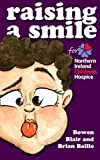 Raising a Smile for Northern Ireland Children's Hospice, Brian Bailie and Bowen Bailie, 1475231377