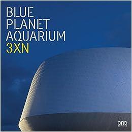 Descargar Gratis Libros The Blue Planet: Denmark's National Aquarium I PDF En Kindle