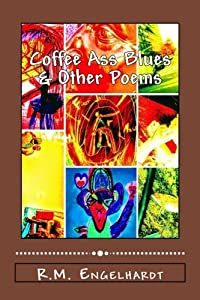 Coffee Ass Blues & Other Poems