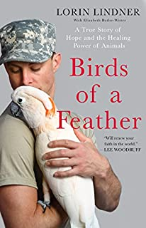 Book Cover: Birds of a Feather: A True Story of Hope and the Healing Power of Animals