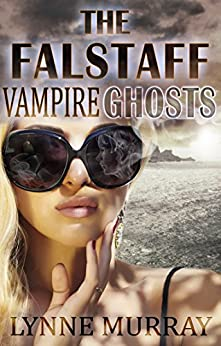 The Falstaff Vampire Ghosts (The Falstaff Vampire series Book 2) by [Murray, Lynne]