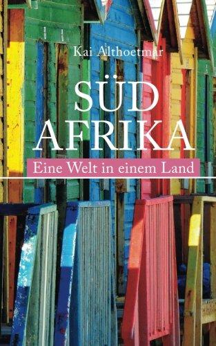 Südafrika: Eine Welt in einem Land