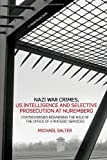 Nazi War Crimes, US Intelligence and Selective Prosecution at Nuremberg: Controversies Regarding the Role of the Office of Strategic Services, Michael Salter, 190438580X