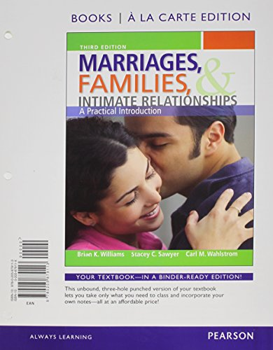 Marriages, Families, and Intimate Relationships, Books a la Carte Edition (3rd Edition)