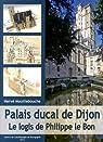 Palais ducal de Dijon : Le logis de Philippe le Bon par Mouillebouche