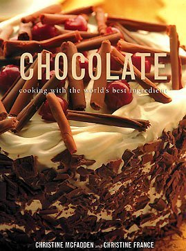 Chocolate: Cooking with the World's Best Ingredient by Christine France (2004-05-03)