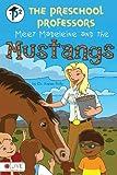 The Preschool Professors Meet Madeleine and the Mustangs, Karen Bale, 1613468032