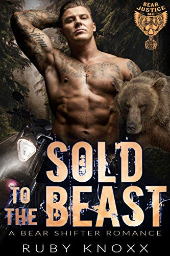 Sold to the Beast: A Bear Shifter Romance (Bear Justice MC Book 1) by [Knoxx, Ruby]