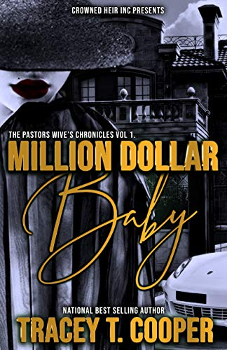 Search : Million Dollar Baby: The Cost Of Fortune (The Pastors Wives Chronicles Book 1)