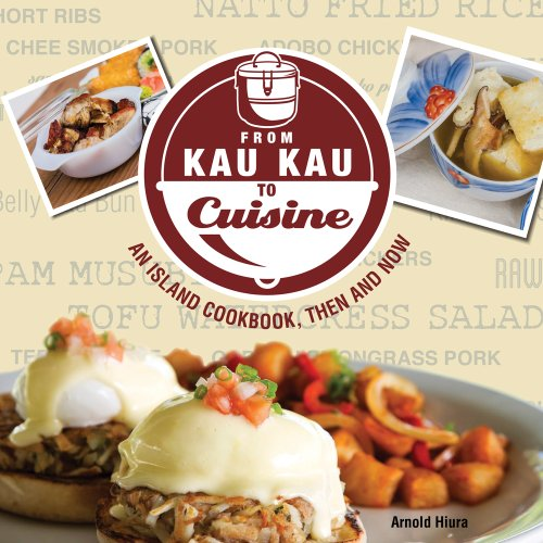 From Kau Kau to Cuisine: An Island Cookbook, Then and Now ()