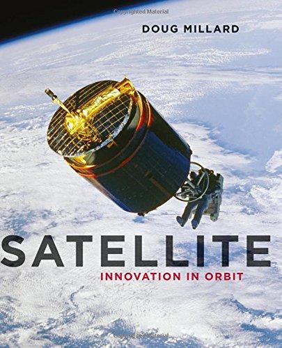 Satellite: Innovation in Orbit (Contemporary Worlds)