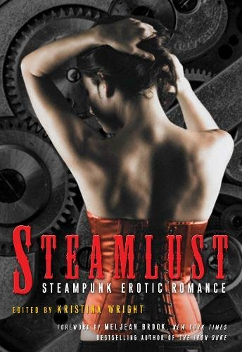Steamlust: Steampunk Erotic Romance by Cleis Press