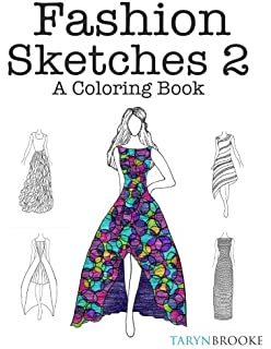 Fashion Sketches 2 A Coloring Book Inspired Adult