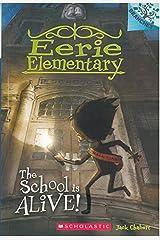 Eerie Elementary - 01: The School Is Alive Paperback