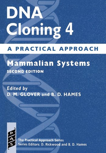 DNA Cloning: A Practical Approach Volume 4: Mammalian Systems (Practical Approach Series)