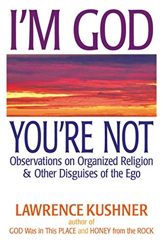 Cover of I'm God; You're Not: Observations on Organized Religion & Other Disguises of the Ego