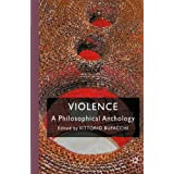 Violence: A Philosophical Anthology