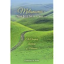 Melanoma- Not Just Skin Cancer: The Changing Landscape of Melanoma