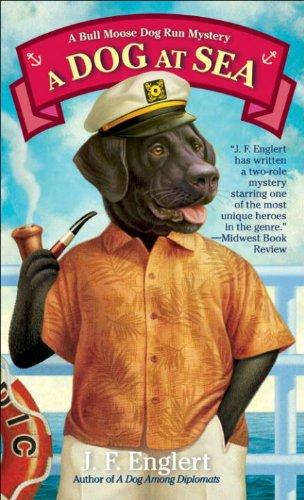 A Dog at Sea: A Bull Moose Dog Run Mystery (The Bull Moose Dog Run Mysteries Book 3)