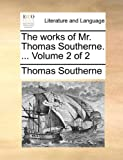 The Works of Mr Thomas Southerne, Thomas Southerne, 1170578721