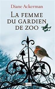 vignette de 'La femme du gardien de zoo (Diane Ackerman)'