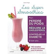 Les super smoothies: 145 recettes