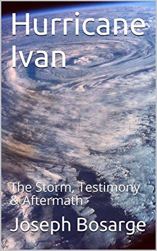 Hurricane Ivan: The Storm, Testimony & Aftermath