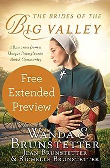 The Brides of the Big Valley (FREE PREVIEW): 3 Romances from a Unique Pennsylvania Amish Community by [Brunstetter, Wanda E., Brunstetter, Jean, Brunstetter, Richelle]