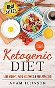 Ketogenic Diet: Lose Weight, Avoid Mistakes, & Feel Amazing