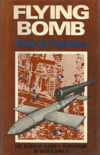 Flying Bomb : The Story of Hitler's V-Weapons in World War II