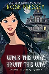 Walk this Way, Haunt this Way (Haunted Tour Guide Mystery Book 4)