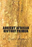 Ancient African History Primer, Clyde Winters, 1494790866