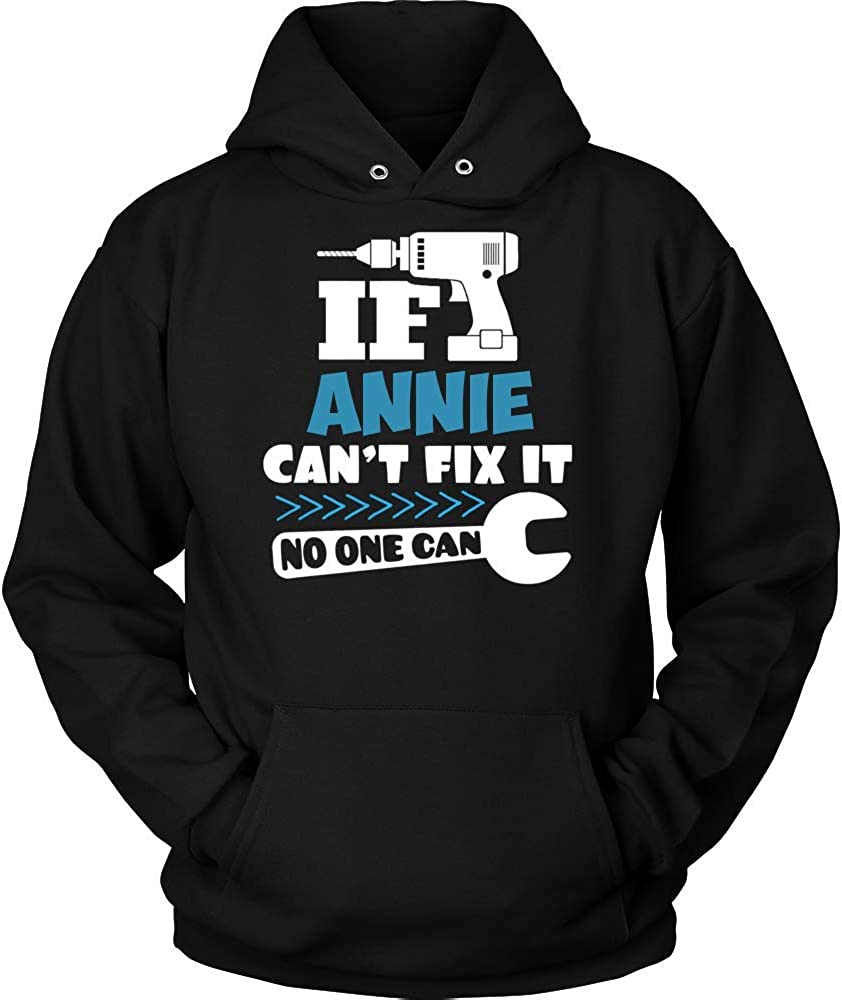 IF Annie Cant FIX IT NO ONE CAN Hoodie Shirt Premium Shirt Black